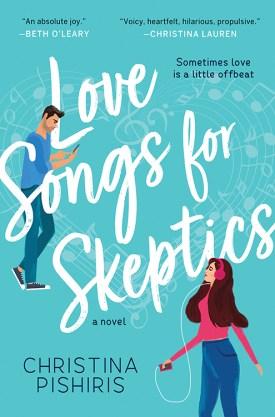 #BookReview Love Songs for Skeptics @ChristinaPi @Sourcebooks @sbkslandmark #LoveSongsforSkeptics #ChristinaPishiris