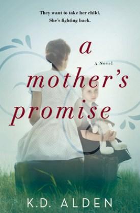 #BookReview A Mother's Promise by K.D. Alden @KDAldenAuthor @readforeverpub @grandcentralpub #ReadForever #Forever2021 #KDAlden #AMothersPromise