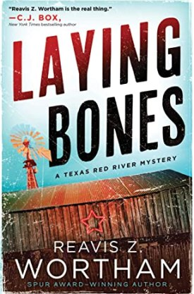 #BookReview Laying Bones by Reavis Z. Wortham @ReavisZWortham @PPPress #LayingBones #ReavisZWortham #TexasRedRiverMysteries #inkedinpoison