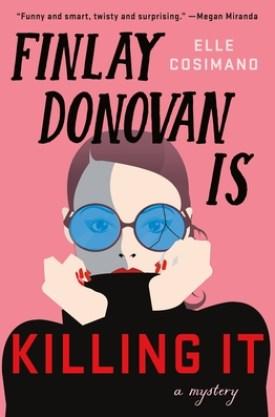 #BookReview Finlay Donovan Is Killing It by Elle Cosimano @ElleCosimano @MinotaurBooks @StMartinsPress #MinotaurInfluencers #FinlayDonovanIsKillingIt #ElleCosimano