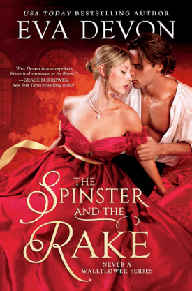 #BookReview The Spinster and the Rake by Eva Devon @evadevonauthor @entangledpub @angelamelamud #TheSpinsterandtheRake #EvaDevon #NeveraWallflowerSeries