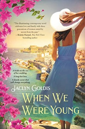 #BookReview When We Were Young by Jaclyn Goldis @readforeverpub @grandcentralpub #ReadForever #ReadForeverPub #ReadForever2021 #JaclynGoldis #WhenWeWereYoung