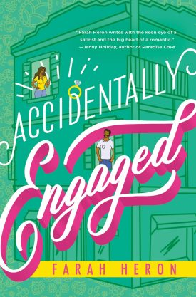 #BookReview Accidentally Engaged by Farah Heron @ReadForeverPub @GrandCentralPub #ReadForever #ReadForeverPub #ReadForever2021 #FarahHeron #AccidentallyEngaged