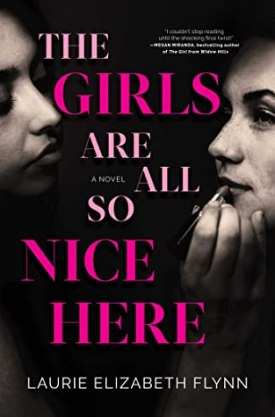 #BookReview The Girls Are All So Nice Here by Laurie Elizabeth Flynn @SimonSchusterCA #TheGirlsAreAllSoNiceHere #LaurieElizabethFlynn