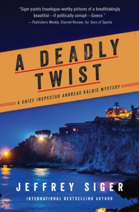 #BookReview A Deadly Twist by Jeffrey Siger @PPPress #ADeadlyTwist #JeffreySiger #AndreasKaldis #inkedinpoison