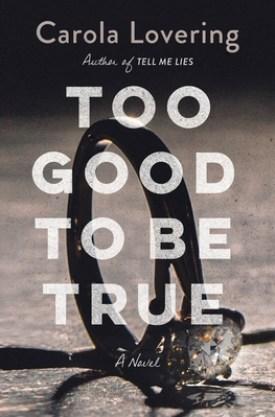 #BookReview Too Good to Be True by Carola Lovering @StMartinsPress #TooGoodtoBeTrue #CarolaLovering #StMartinsPress