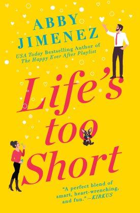 #BookReview Life's Too Short by Abby Jimenez @AuthorAbbyJim @readforeverpub @grandcentralpub #ReadForever #ReadForeverPub #ReadForever2021 #LifesTooShort #AbbyJimenez #TheFriendZoneSeries