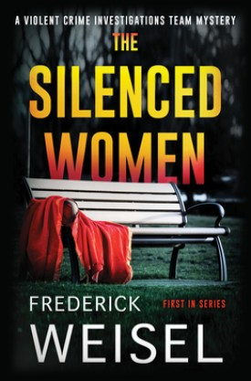 #BookReview The Silenced Women by Frederick Weisel @PPPress #TheSilencedWomen #ViolentCrimeInvestigationsTeamSeries #FrederickWeisel #inkedinpoison