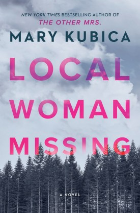 #BookReview Local Woman Missing by Mary Kubica @harpercollinsca @parkrowbooks #LocalWomanMissing #MaryKubica #BooksofHCC