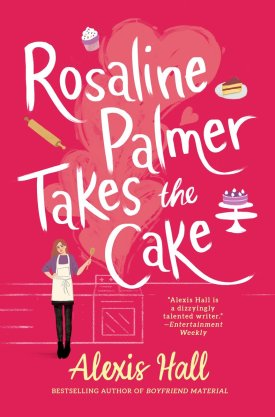 #BookReview #Audiobook Rosaline Palmer Takes the Cake by Alexis Hall @readforeverpub @grandcentralpub @HachetteAudio #ReadForever #ReadForeverPub #ReadForever2021 #RosalinePalmerTakestheCake #AlexisHall #WinnerBakesAll
