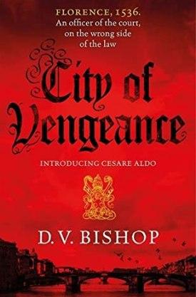 #BookReview City of Vengeance by D. V. Bishop @PGCBooks @panmacmillan #CityofVengeance #DVBishop #CesareAldoSeries