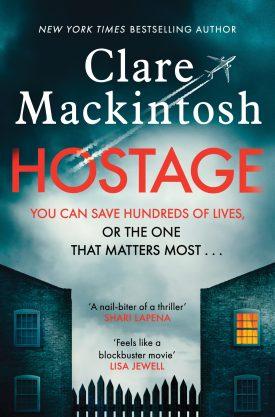 #BookReview Hostage by Claire Mackintosh @claremackint0sh @Sourcebooks @sbkslandmark #Hostage #ClareMackintosh #bookmarkedbylandmark