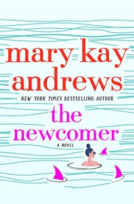 #BookReview The Newcomer by Mary Kay Andrews @mkayandrews @StMartinsPress #TheNewcomer #MaryKayAndrews #StMartinsPress
