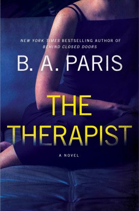 #BookReview The Therapist by B.A. Paris @BAParisAuthor @StMartinsPress @RaincoastBooks #TheTherapist #BAParis #SMPInfluencers