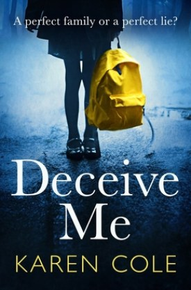 #BookReview Deceive Me by Karen Cole @Mobius_Books @QuercusBooks #DeceiveMe #KarenCole #MobiusBooksUS