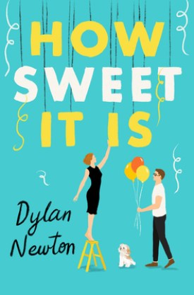 #BookReview How Sweet It Is by Dylan Newton @ReadForeverPub @GrandCentralPub #ReadForever #Forever2021 #DylanNewton #HowSweetItIs
