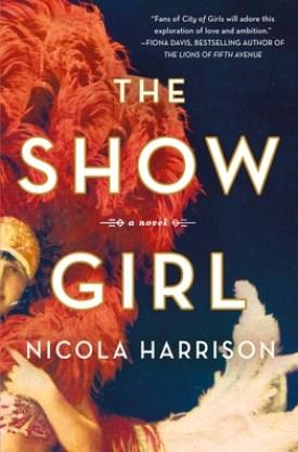 #BookReview The Show Girl by Nicola Harrison @NicolaHAuthor @StMartinsPress #ShowGirlNovel #NicolaHarrison #SMPInfluencers