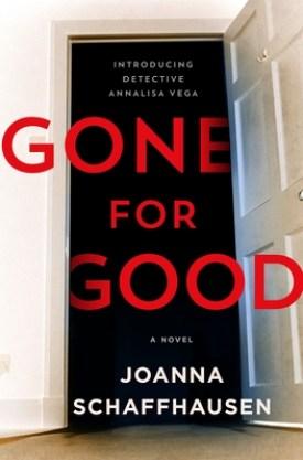 #BookReview Gone for Good by Joanna Schaffhausen @slipperywhisper @MinotaurBooks @StMartinsPress #JoannaSchaffhausen #GoneforGood #DetectiveAnnalisaVega #MinotaurInfluencers #SMPInfluencers