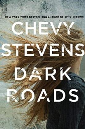 #BookReview Dark Roads by Chevy Stevens @ChevyStevens @StMartinsPress @RaincoastBooks #DarkRoads #ChevyStevens #SMPInfluencers