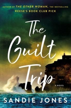 #BookReview The Guilt Trip by Sandie Jones @MinotaurBooks @StMartinsPress #SandieJones #TheGuiltTrip #MinotaurInfluencers #SMPInfluencers