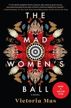 #BookReview The Mad Women's Ball by Victoria Mas @overlookpress @ABRAMSbooks #TheMadWomensBall #VictoriaMas