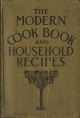 The modern cook book and household recipes, 1912