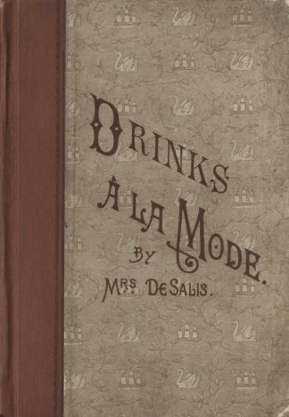 Front cover: drinks a la mode by Mrs. de Salis