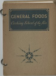 "General Foods Cooking School of the Air, 1933-1934. The individual pamphlets in the ""binder"" were sold as part of a subscription and delivered monthly. Our collection is by no means complete, but it offers a good idea of the content available."