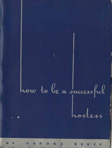How to Be a Successful Hostess by Sandra Bruce