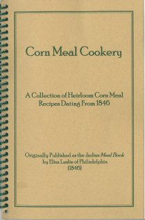 Front cover of the 1998 reprint of Corn Meal Cookery, originally published in 1846