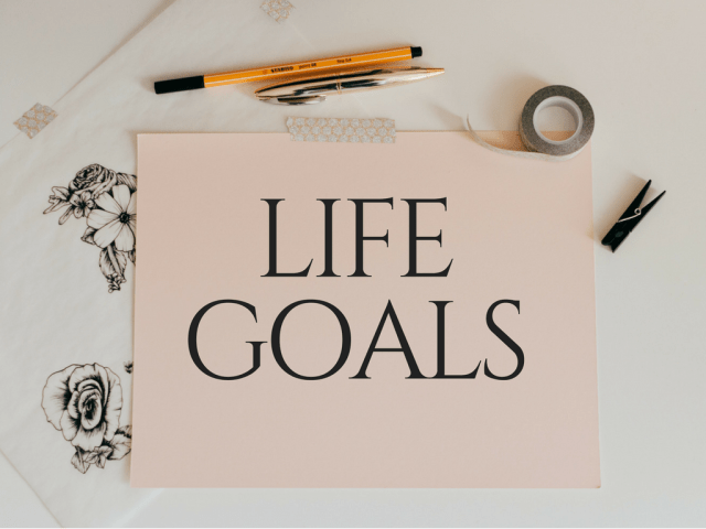 10 Proven Methods for Establishing Your Life Goals: How to ...