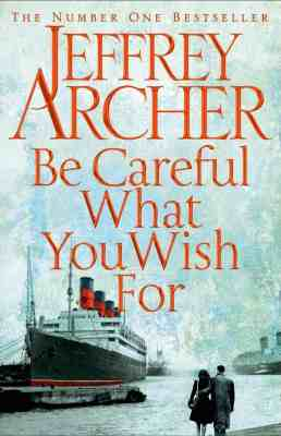 Review: Be Careful What You Wish For By Jeffrey Archer