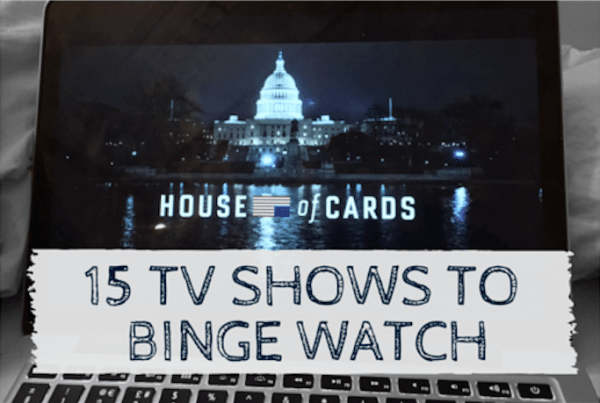 FIFTEEN OF THE BEST TV SHOWS TO BINGE WATCH