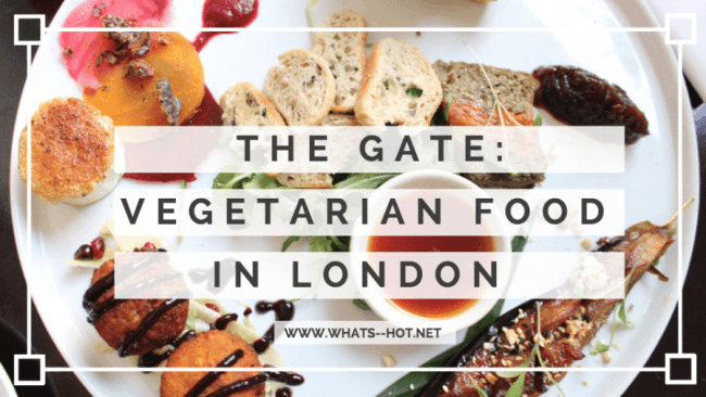 THE GATE: EXQUISITE VEGETARIAN FOOD IN LONDON