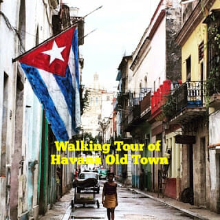 Cuba: Old Havana Walking Tour