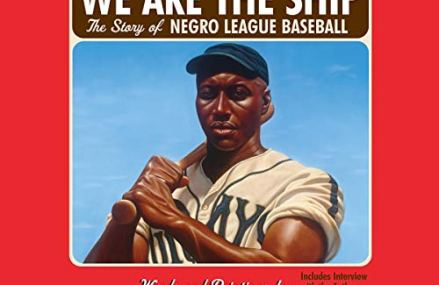 CMG December Children's Book #1 Of The Month IS We Are the Ship: The Story of Negro League Baseball