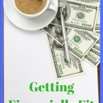 Getting Financially Fit – A Plan For Your Money