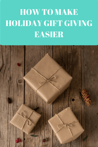 How To Make Holiday Gift Giving Easier