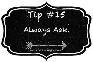 Tip 15- Always Ask