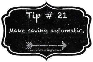 Tip 21- Make Saving Automatic