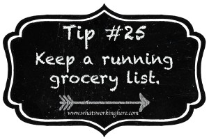 Tip 25- Keep a running grocery list