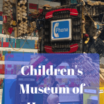 4 Must Do Things at the Children's Museum of Houston