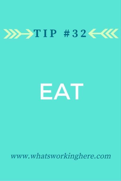 Tip #32- Eat