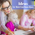 Summer Ideas for Work From Home Moms