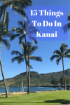 15 Things To Do In Kauai