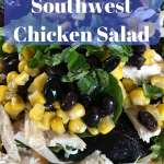 Easy Healthy Southwest Chicken Salad