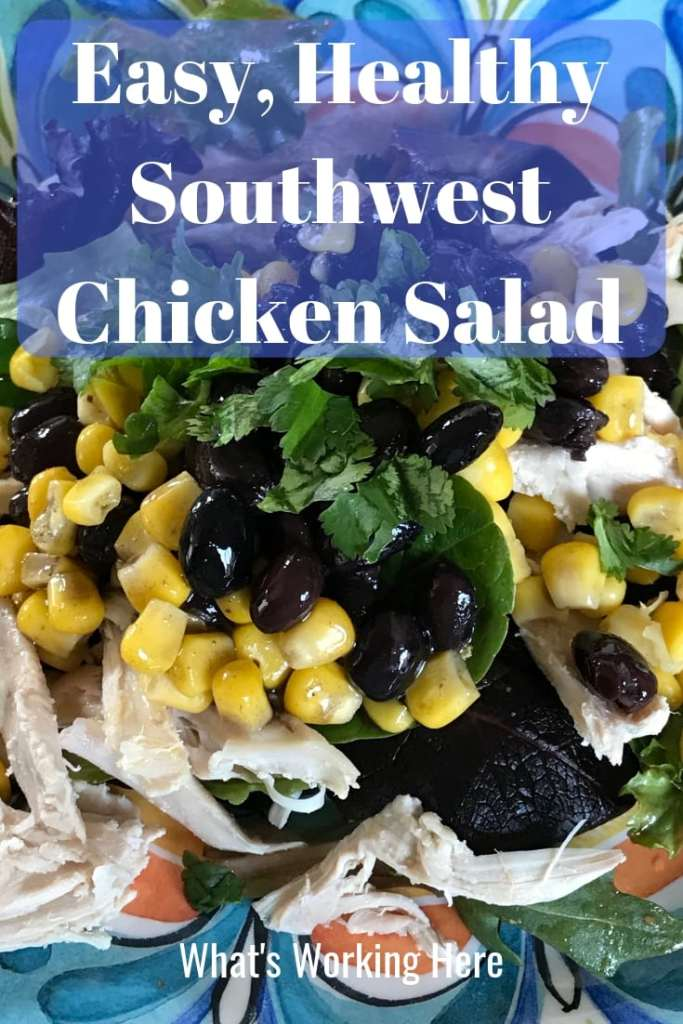 Easy Healthy Southwest Chicken Salad - Chicken, corn and black beans come together for a nutrient rich simple meal