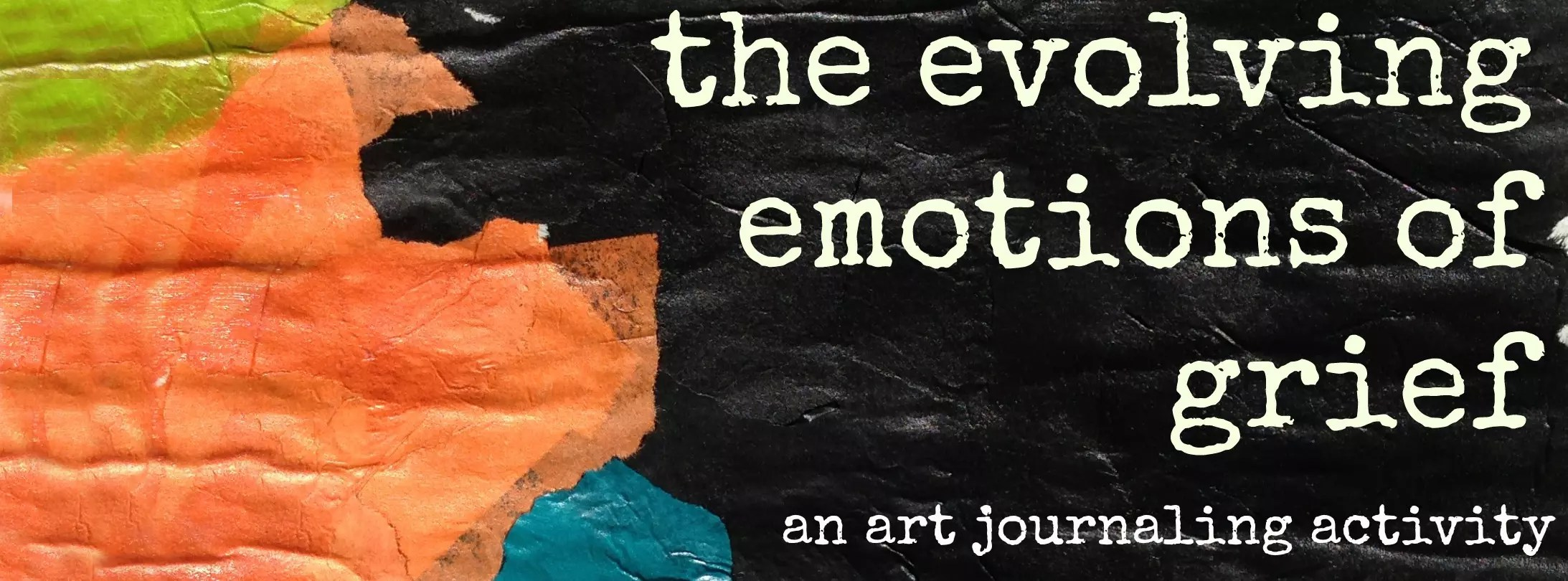 The Evolving Emotions Of Grief An Art Journal Activity