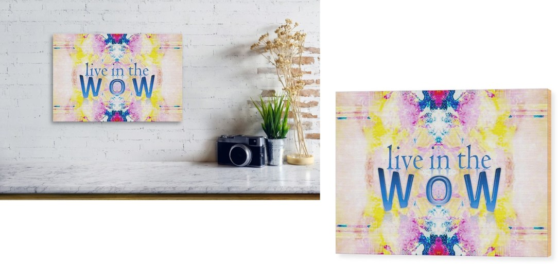 Live in the Wow wood art print