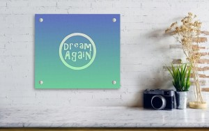 Inspirational Art: Dream Again by Patricia Griffin